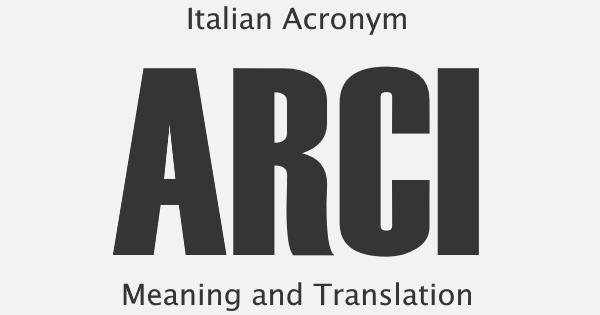 ARCI Acronym Meaning