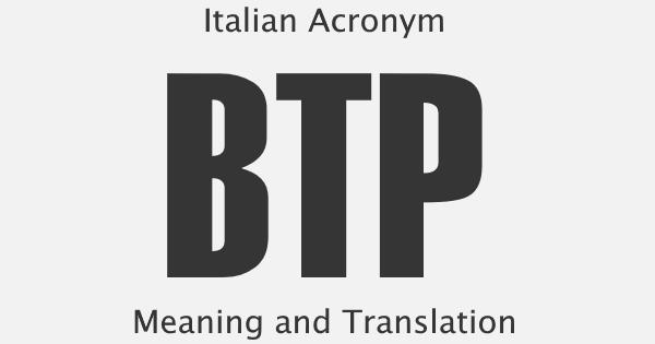 BTP Acronym Meaning