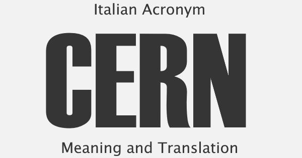 CERN Acronym Meaning