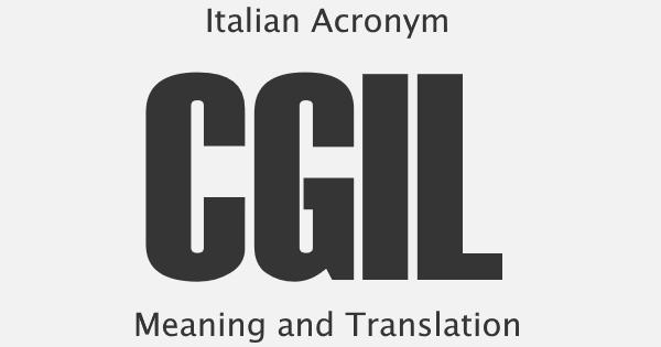 CGIL Acronym Meaning