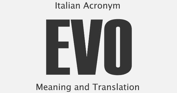 EVO Acronym Meaning