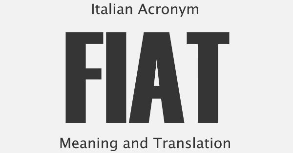 FIAT Acronym Meaning