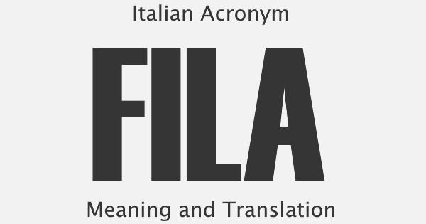 FILA Acronym Meaning