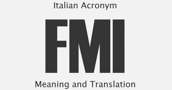 FMI Acronym Meaning