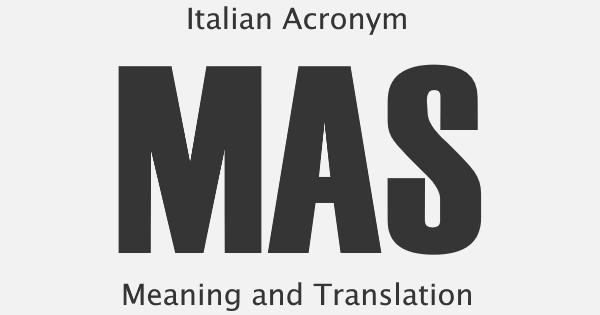 MAS Acronym Meaning