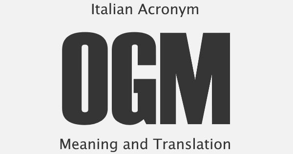 OGM Acronym Meaning