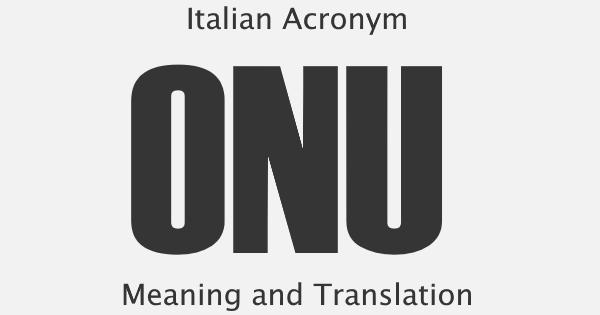 ONU Acronym Meaning