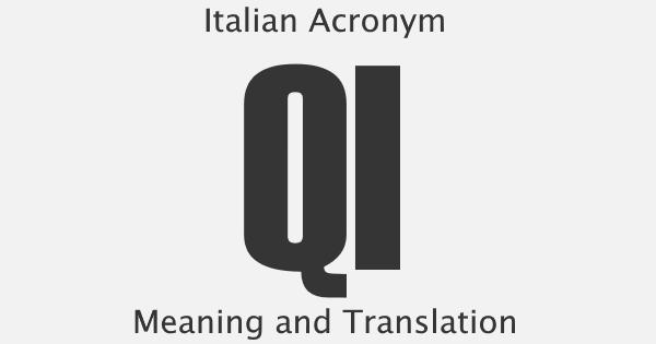 QI Acronym Meaning