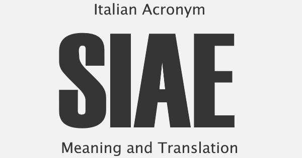 SIAE Acronym Meaning