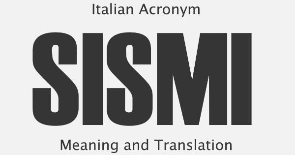 SISMI Acronym Meaning
