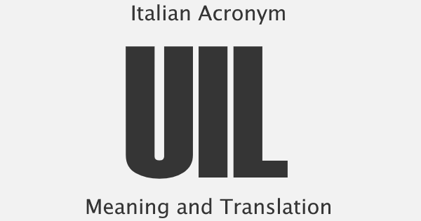 UIL Acronym Meaning