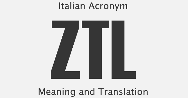 ZTL Acronym Meaning